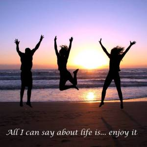 enjoy-life-live-it